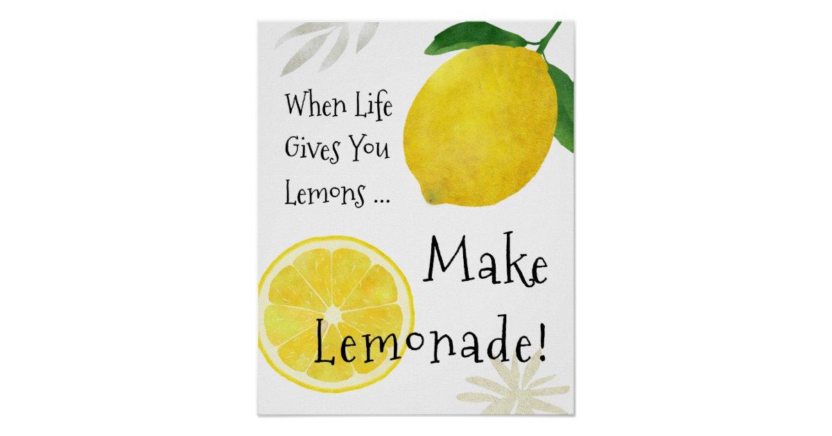 When Life Gives You Lemons, Learn How To Make Lemonade